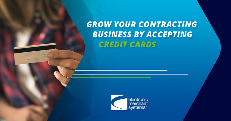 Grow Your Contracting Business by Accepting Credit Cards. Here's How.