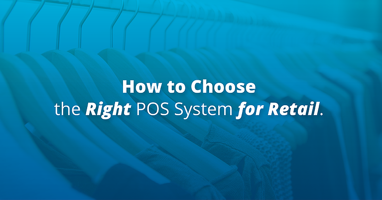 How to Choose the Right Point of Sale Solution for Your Retail Store