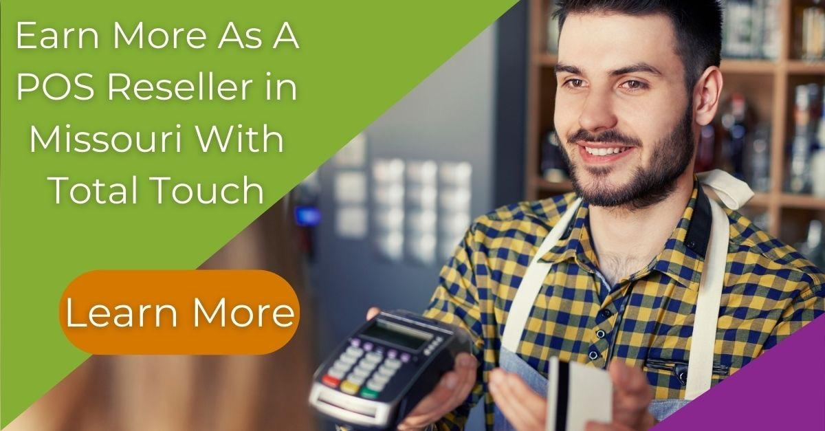 learn more about reselling pos with total touch in missouri