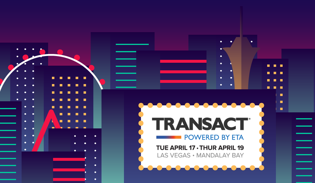 Everything Payments Industry Professionals Need to Know About TRANSACT18