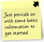 Just provide us with some basic information to get started.